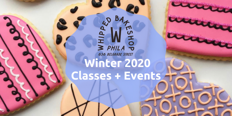 Winter 2020 Cake and Cookie Class Schedule at Whipped Bakeshop